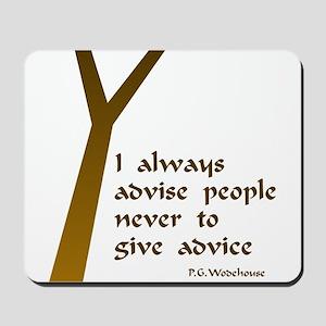 Wodehouse Advice Mousepad