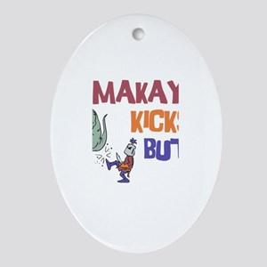 Makayla Kicks Butt Oval Ornament