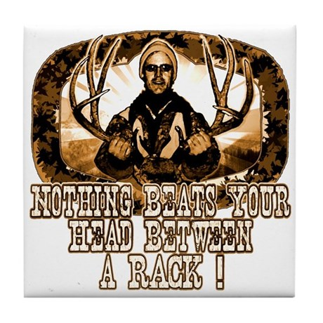 Nothing beats your head betwe Tile Coaster