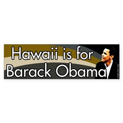 Hawaii is for Barack Obama bumper sticker