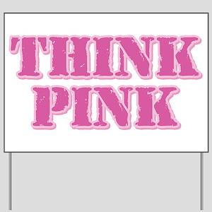 Think Pink (Stamp) Yard Sign