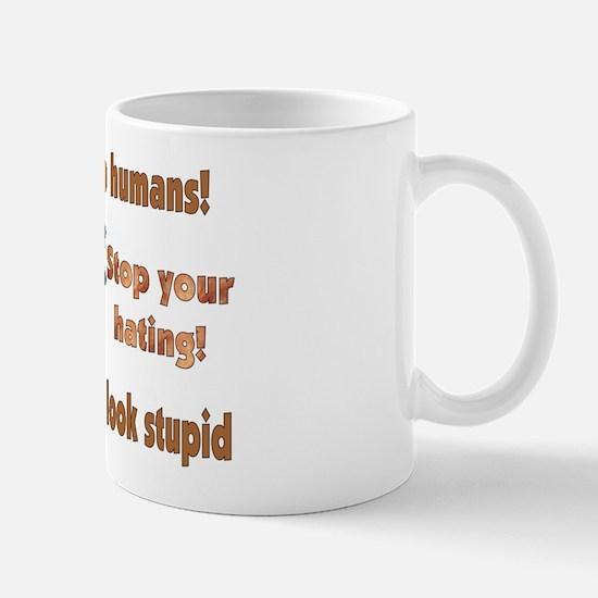 Stop Your Hating Mug