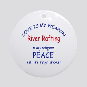 River Rafting is my Religion Round Ornament