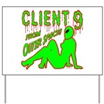 Client 9 From Outer Space Yard Sign