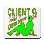 Client 9 From Outer Space Mousepad