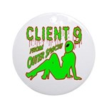 Client 9 From Outer Space Ornament (Round)