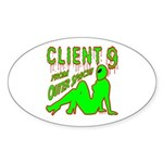 Client 9 From Outer Space Oval Sticker