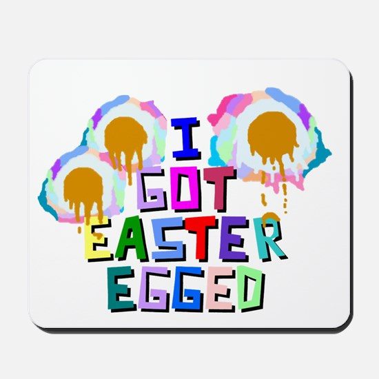 I Got Easter Egged Mousepad