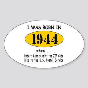 BORN IN 1944 Oval Sticker