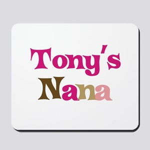 Tony's Nana Mousepad