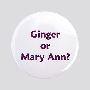 """Ginger or Mary Ann? 3.5"""" Button"""