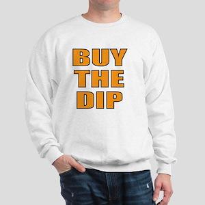 Buy the dip Sweatshirt