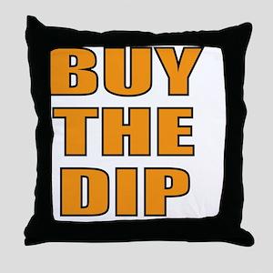 Buy the dip Throw Pillow