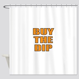 Buy the dip Shower Curtain