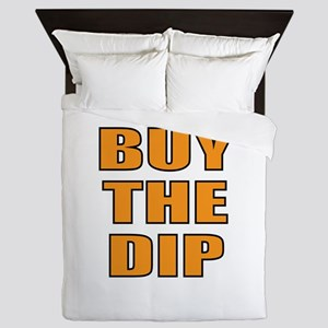 Buy the dip Queen Duvet