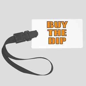 Buy the dip Large Luggage Tag