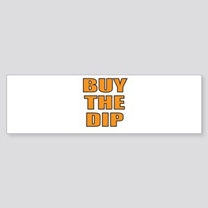 Buy the dip Bumper Sticker