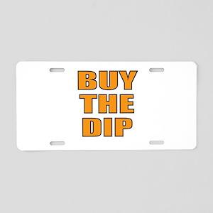 Buy the dip Aluminum License Plate