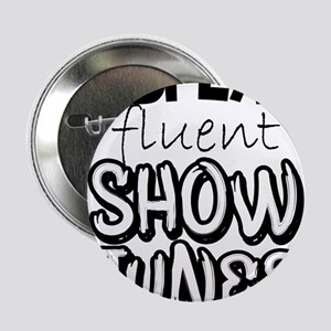 """I Speak Fluent Show Tunes 2.25"""" Button (10 pack)"""