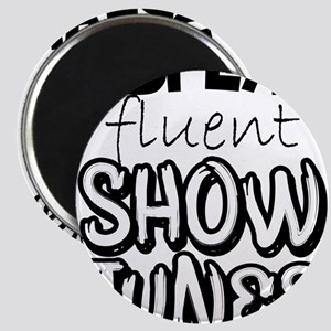 I Speak Fluent Show Tunes Magnets