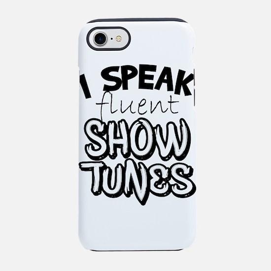 I Speak Fluent Show Tunes iPhone 8/7 Tough Case