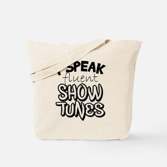 I Speak Fluent Show Tunes Tote Bag
