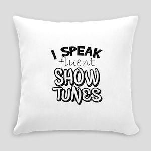 I Speak Fluent Show Tunes Everyday Pillow