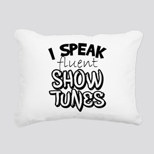 I Speak Fluent Show Tunes Rectangular Canvas Pillo