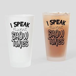 I Speak Fluent Show Tunes Drinking Glass