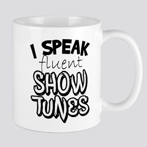 I Speak Fluent Show Tunes Mugs