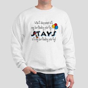 Stays At My Birthday Party Sweatshirt