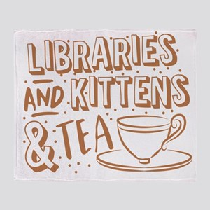 Libraries and kittens and TEA Throw Blanket