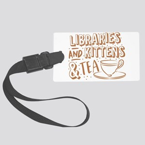 Libraries and kittens and TEA Large Luggage Tag