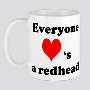 Everyone Loves a Redhead  Mug