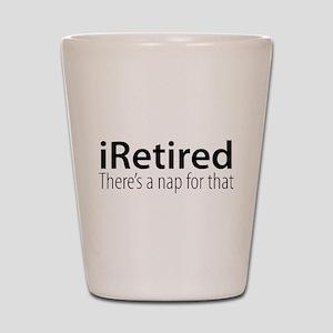 iRetired Shot Glass