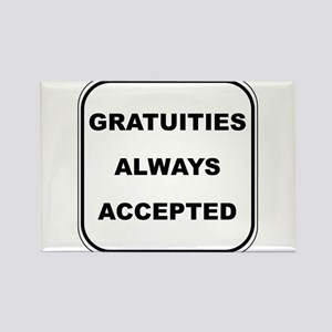 Gratuities Always Accepted Rectangle Magnet