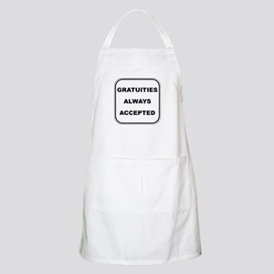 Gratuities Always Accepted BBQ Apron