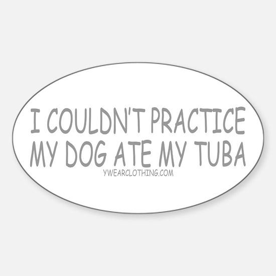 Dog Ate Tuba Oval Decal