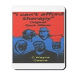 I Can't Afford Therapy Mousepad