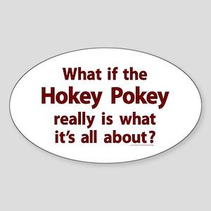 What If The Hokey Pokey Oval Sticker