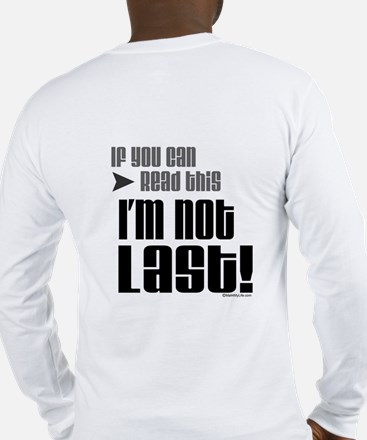 I'm Not Last! Long Sleeve T-Shirt