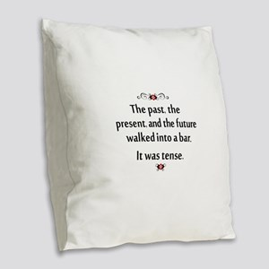 The past, present, and future Burlap Throw Pillow