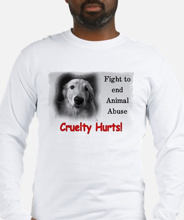 Cruelty Hurts! Long Sleeve T-Shirt