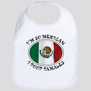 I'm So Mexican I Poop Tamales Bib