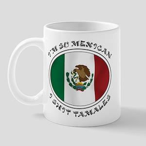 I'm So Mexican I Shirt Tamales Mug
