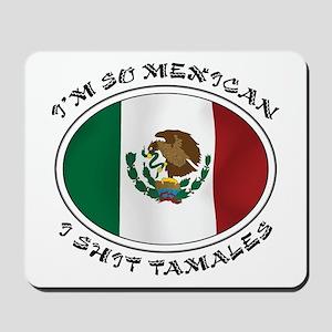 I'm So Mexican I Shirt Tamales Mousepad
