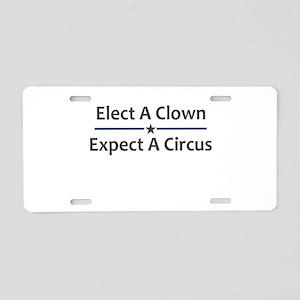 Elect A Clown Expect A Circ Aluminum License Plate