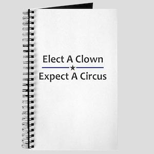 Elect A Clown Expect A Circus Journal