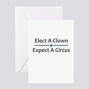 Elect A Clown Expect A Circus Greeting Card