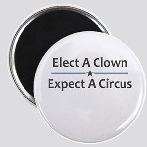 Elect A Clown Expect A Circus Magnet